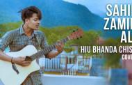Hiu Bhanda Chiso | Sahil Zamir Ali (Cover Song)