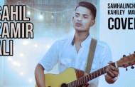 Samhalinchha Kahile Mann | Sahil Zamir Ali (Cover Song)