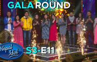 NEPAL IDOL SEASON 3 | GALA ROUND | EPISODE 11